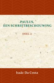 Paulus, een Schriftbeschouwing - deel 2 - Isaäc Da Costa