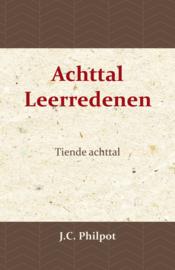 Tiende Achttal Leerredenen - J.C. Philpot