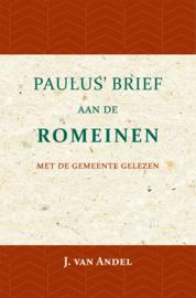 Paulus' Brief aan de Romeinen - met de gemeente gelezen - J. van Andel