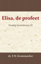 Elisa, de profeet - Veertig leerredenen III - dr. F.W. Krummacher