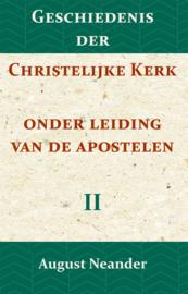 Geschiedenis der Christelijke Kerk onder leiding van de Apostelen II - August Neander