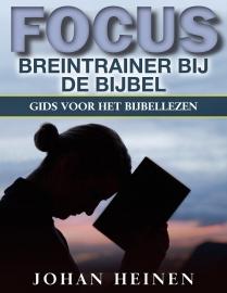 Focus Breintrainer bij de Bijbel - Johan Heinen (complete 1-bands uitgave)