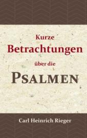 Kurze Betrachtungen über die Psalmen - C.H. Rieger