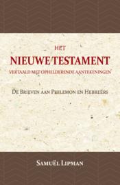 De Brieven aan Philemon en Hebreërs - Het Nieuwe Testament vertaald met ophelderende aantekeningen - Samuël Lipman