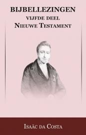 Bijbellezingen 5 - Evangeliën - Isaäc DaCosta