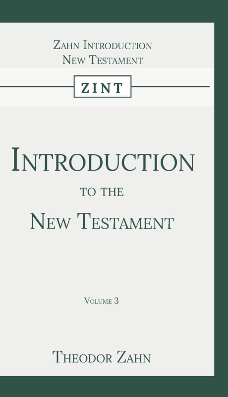 Introduction to the New Testament - Volume 3 - Theodor Zahn
