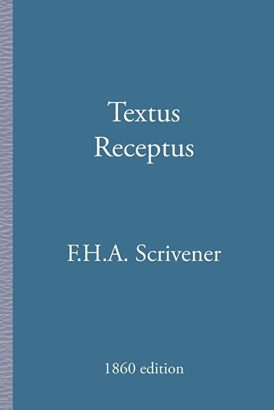 Textus Receptus - F.H.A. Scrivener