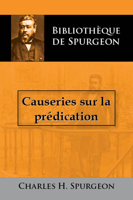 Causeries sur la prédication - C.H. Spurgeon - Edition BOL