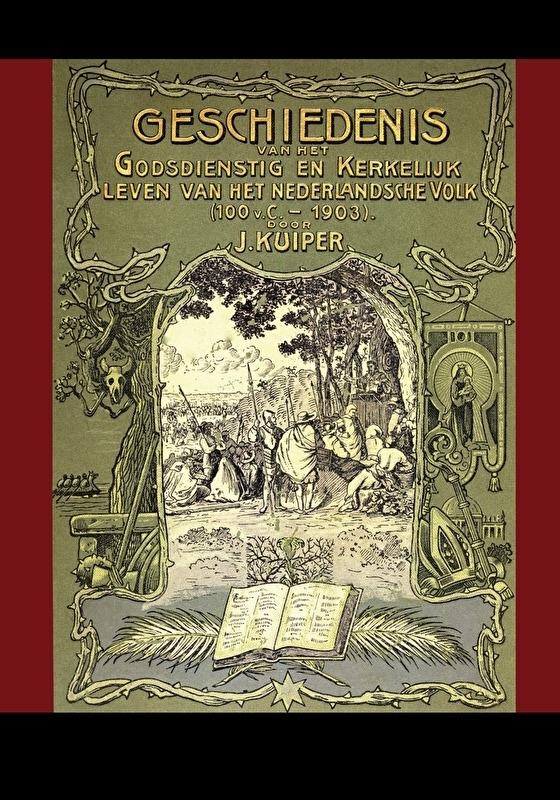 Geschiedenis van het godsdienstig en kerkelijk leven van het Nederlandse volk (100 v Chr. - 1903)