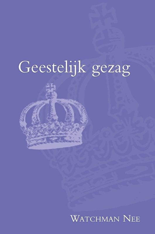 Geestelijk Gezag - Watchman Nee