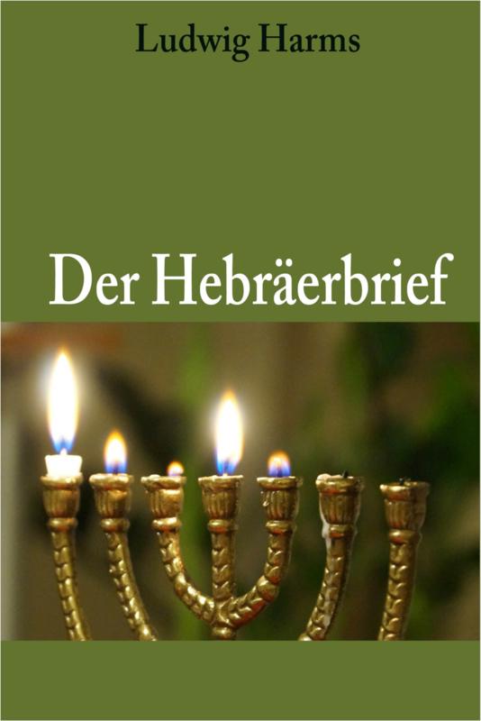 Die Epistel an die Hebräer - Ludwig Harms - für Online Bibel