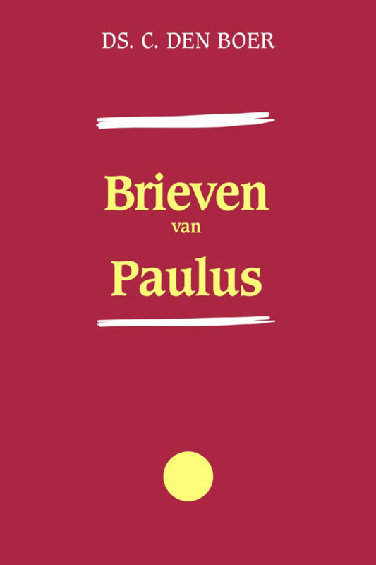 Verklaring van de Brieven van Paulus - ds. C. den Boer