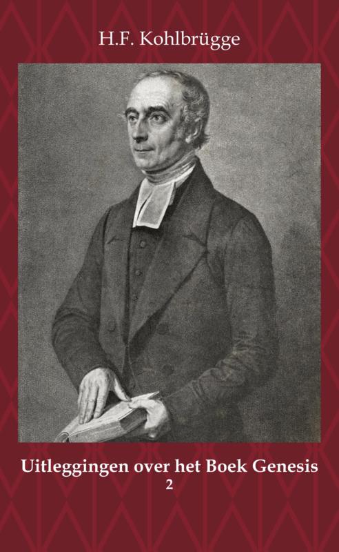 Uitleggingen over het Boek Genesis 2 - Geschiedenis van de Aartsvader Abraham - eerste gedeelte - H.F. Kohlbrügge