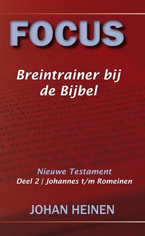 Focus breintrainer bij de bijbel NT deel 2 - Johannes t/m Romeinen