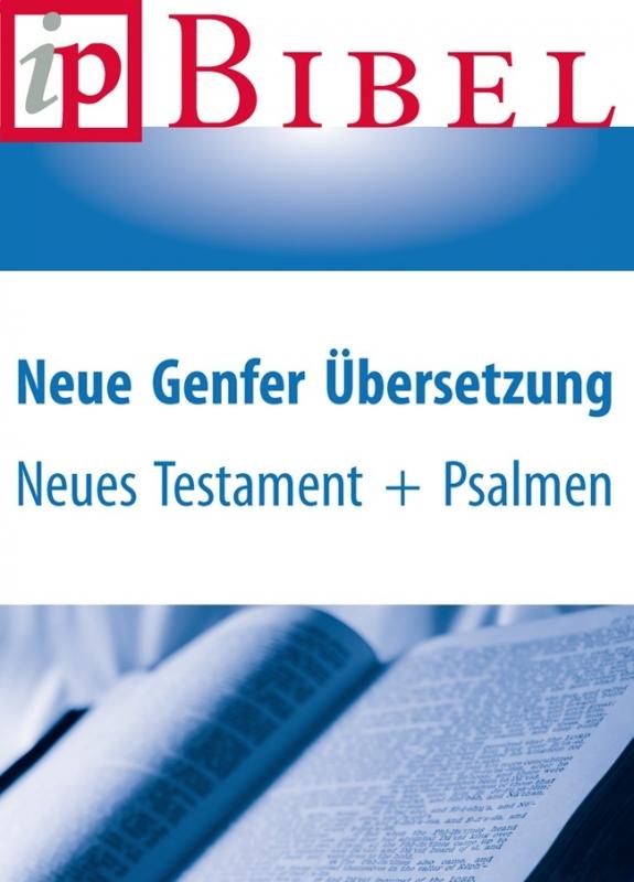Bible – Neue Genfer Übersetzung (NT avec Psaumes) – livre numérique