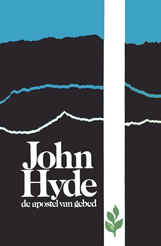 John Hyde de apostel van gebed - Francis McGaw