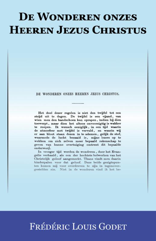 De Wonderen onzes Heeren Jezus Christus - Frédéric Louis Godet