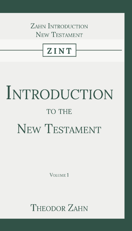 Introduction to the New Testament - Volume 1 - Theodor Zahn