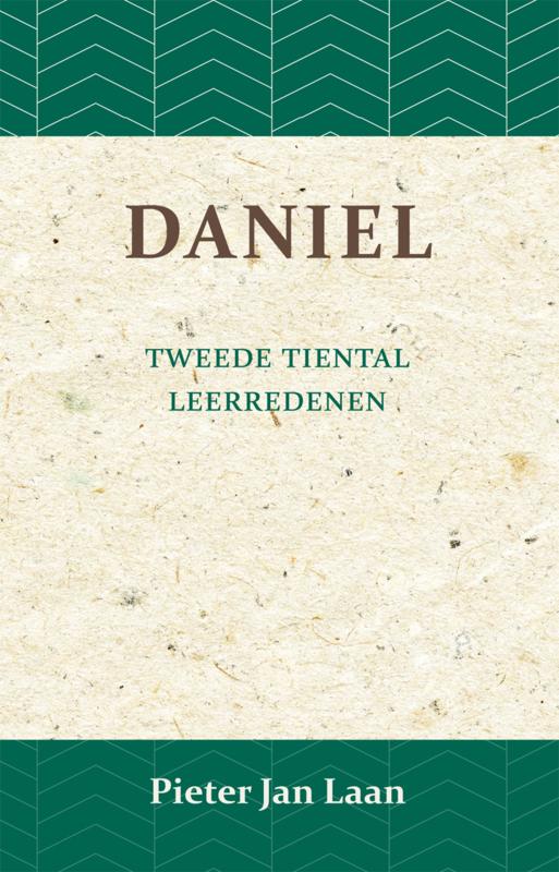 Leerredenen over het Boek van Daniel - tweede tiental - hoofdstuk 5-12 - Pieter Jan Laan