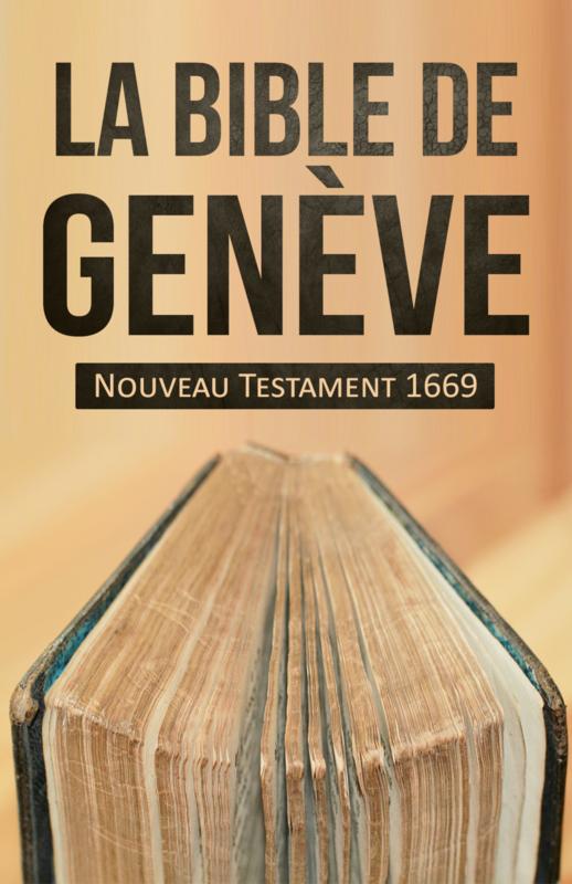 Nouveau Testament de Bible de Genève 1669 - Édition BOL