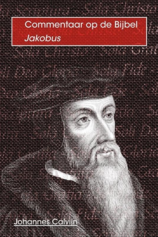 Commentaar op Jakobus - Johannes Calvijn
