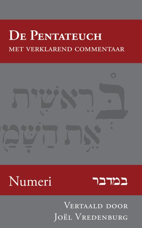 Numeri - opnieuw in het Nederlands vertaald en verklaard - Joël Vredenburg