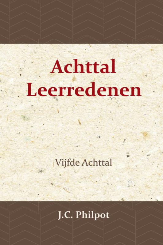Vijfde Achttal Leerredenen - J.C. Philpot