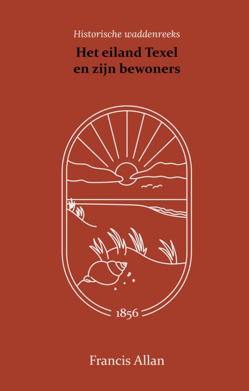 Het eiland Texel en zijn bewoners - Francis Allan
