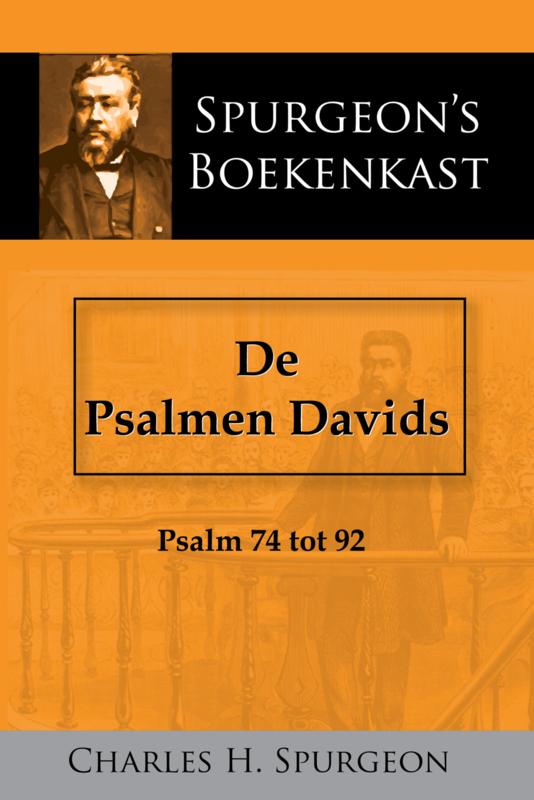 De Psalmen Davids 3 - Psalm 74-92 - C.H. Spurgeon