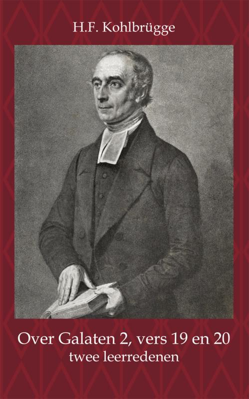 Over Galaten 2, vers 19 en 20 - Twee Leerredenen - H.F. Kohlbrügge
