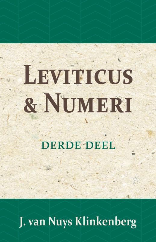 Leviticus & Numeri - Bijbelverklaring deel 3 - J. van Nuys Klinkenberg & G.J. Nahuys