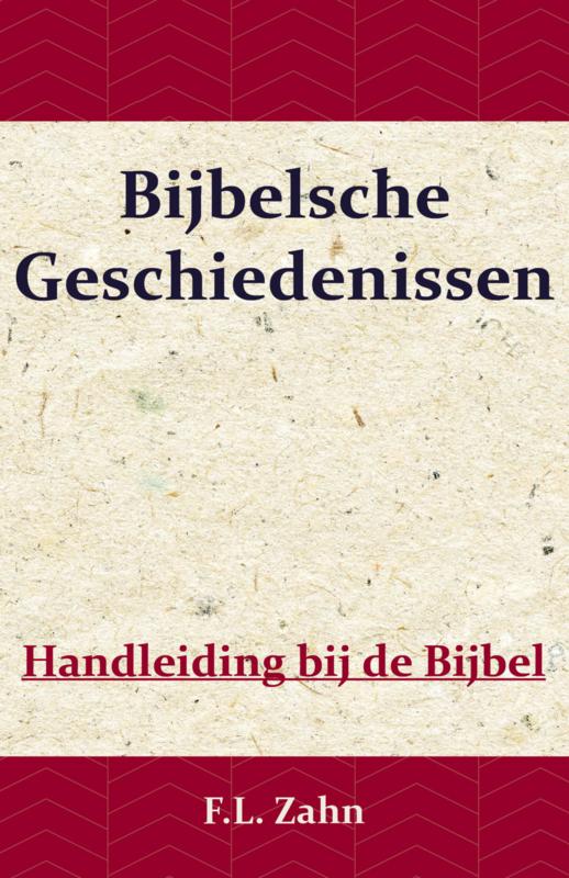 Bijbelsche Geschiedenissen - F.L. Zahn