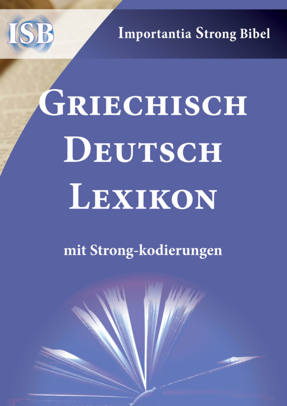 Griechisch-Deutsch Strongs Lexikon - Importantia Strong Bibel