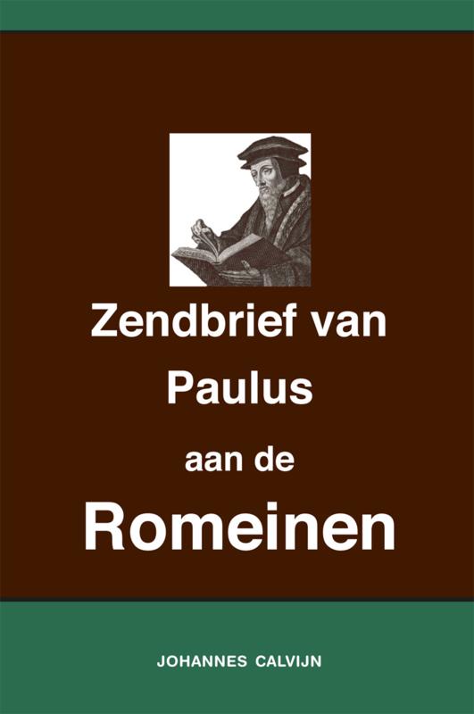 Uitlegging op de Zendbrief van Paulus aan de Romeinen - Johannes Calvijn
