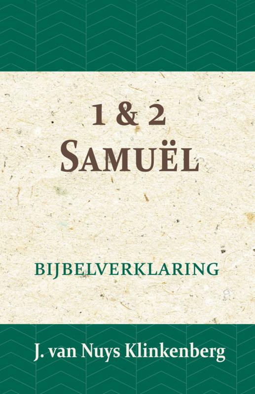 1 & 2 Samuël - Bijbelverklaring deel 6 - J. van Nuys Klinkenberg