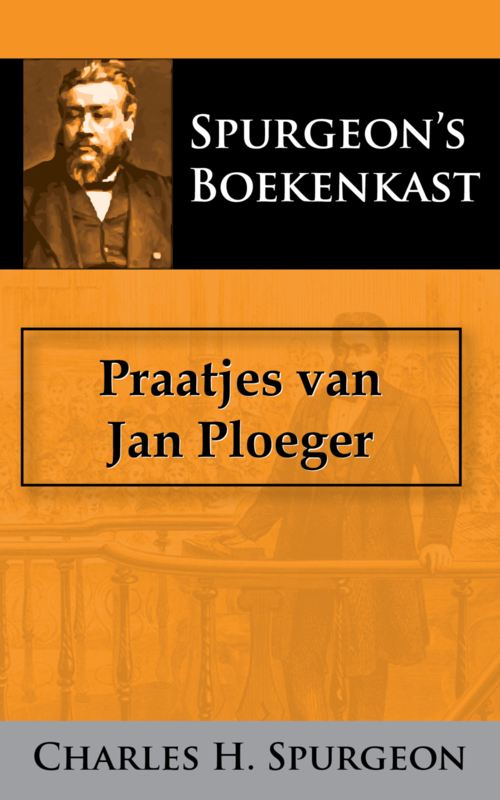 Praatjes van Jan Ploeger - C.H. Spurgeon