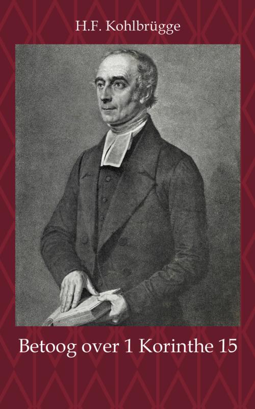 Betoog over 1 Korinthe 15 - H.F. Kohlbrügge