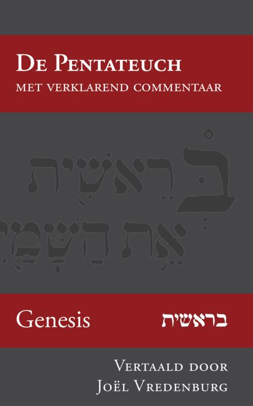 Genesis - opnieuw in het Nederlands vertaald en verklaard - Joël Vredenburg