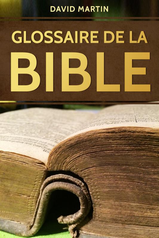 Glossaire pour la Bible - David Martin - Edition BOL