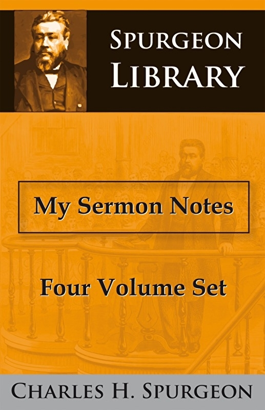 My Sermon Notes - C.H. Spurgeon (4 volume set)