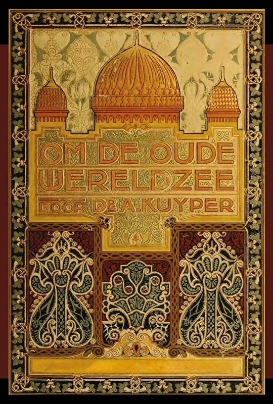 Om de Oude Wereldzee 1 - Abraham Kuyper