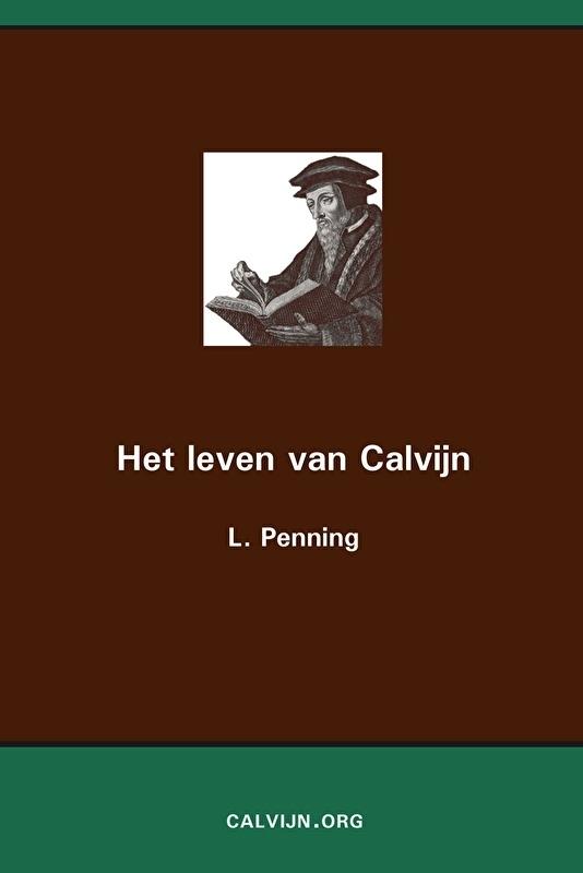 Het leven van Calvijn - L. Penning