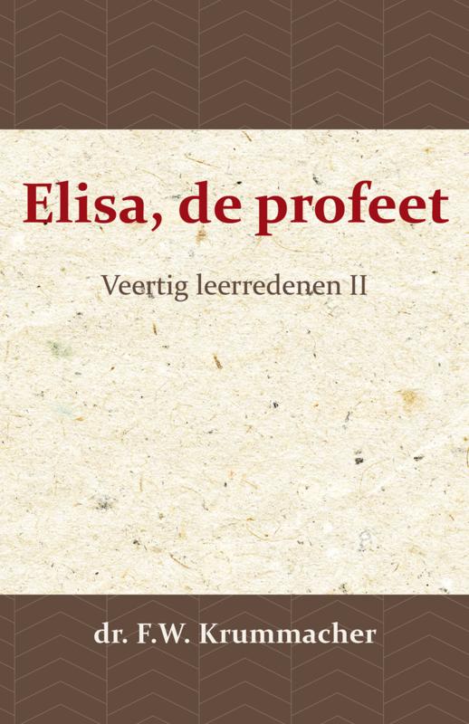 Elisa, de profeet - Veertig leerredenen II - dr. F.W. Krummacher