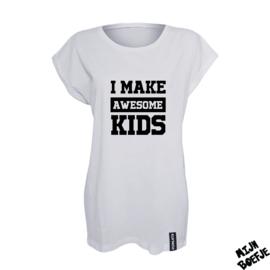 Ouder t-shirt I MAKE AWESOME KIDS