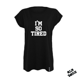 Ouder t-shirt I'M SO TIRED