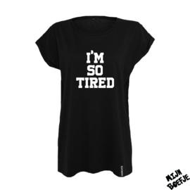 Ouder t-shirt I'M SO TIRED