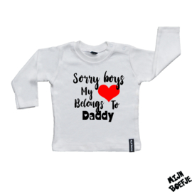 Baby t-shirt Sorry Boys My Heart Belongs To Daddy