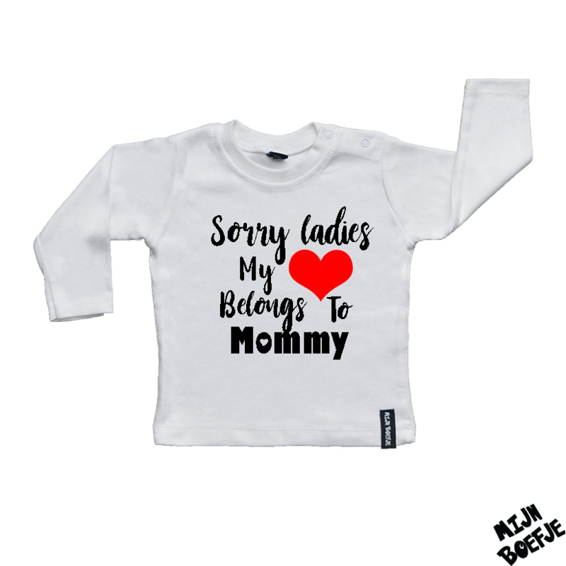 Baby t-shirt Sorry Ladies My Heart Belongs To Mommy