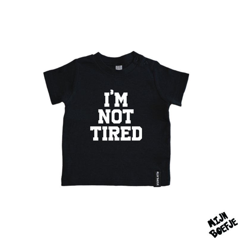 Baby t-shirt I'M NOT TIRED