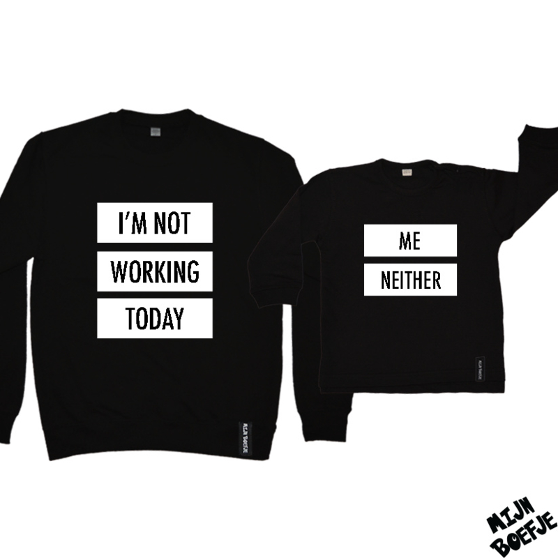 Moeder & kind/baby sweaters I'M NOT WORKING TODAY / ME NEITHER